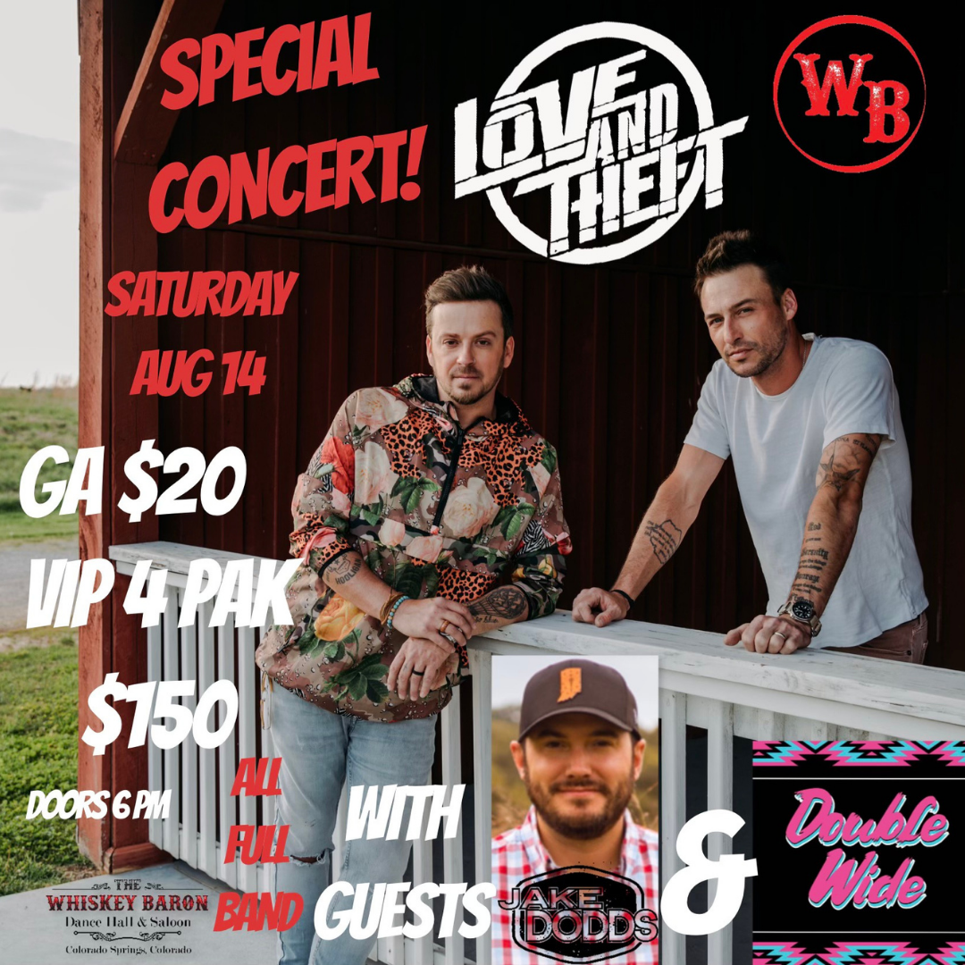 Love and Theft Concert featuring Jake Dodds and Double Wide at the Whiskey Baron Dance Hall & Saloon in Colorado Springs on Saturday August 14th, 2021