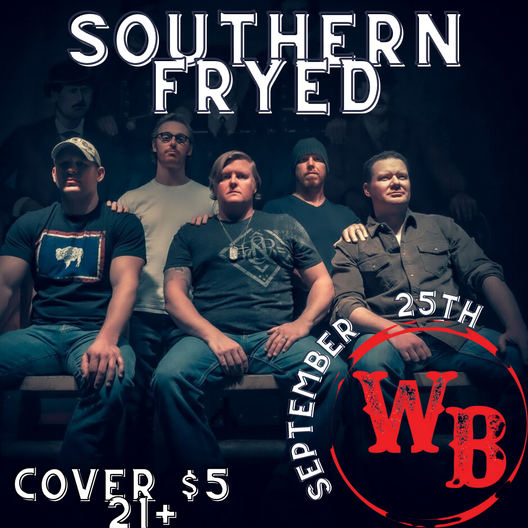 Southern Fryed Concert Event at the Whiskey Baron Dance Hall & Saloon September 25th, 2021
